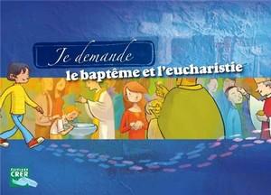 Copie de I-Grande-12073-je-demande-le-bapteme-et-l-eucharistie-livret-enfant.net